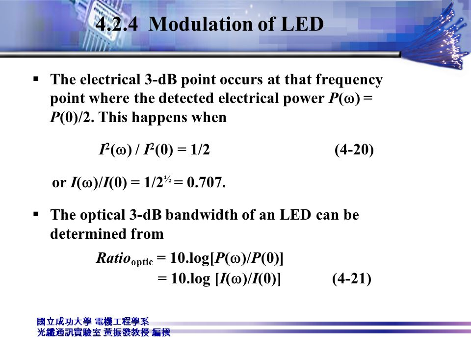 4.2.4 Modulation of LED Ratiooptic = 10.log[P(w)/P(0)]